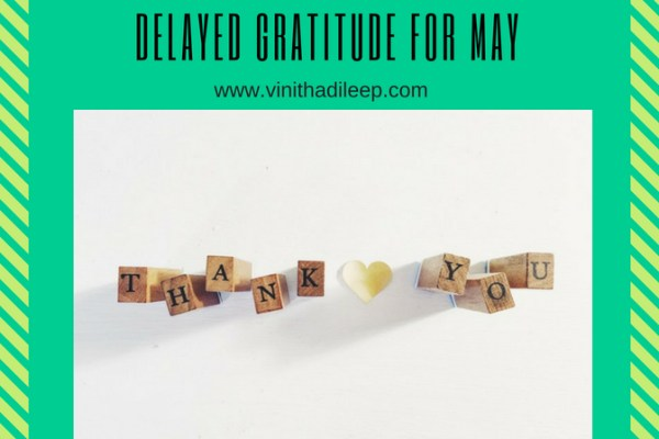 Delayed gratitude for May