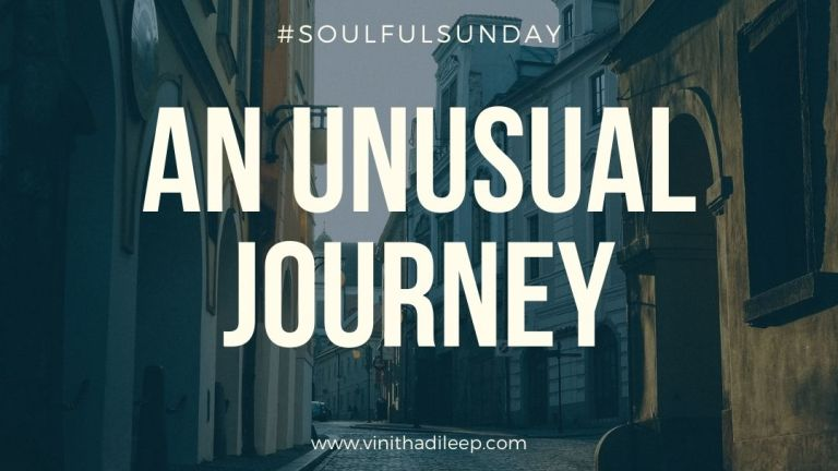 An Unusual Journey #SoulfulSunday