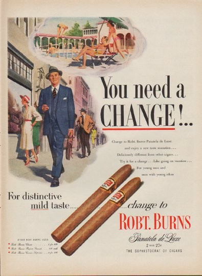 1952 Robt Burns Cigars Vintage Ad Quot You Need A Change Quot