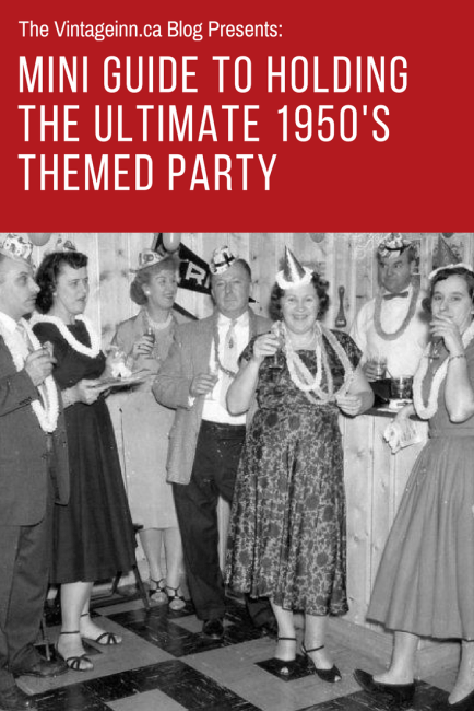 Mini Guide to Hosting the Ultmate 1950's Themed Party