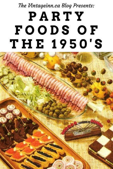 Party Foods of the 1950s Vintage Blog Post