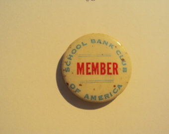 School Bank Club Member, celluloid pinback, 1940's