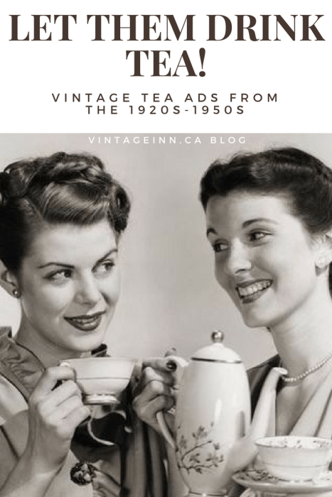 Let Them Drink Tea. Vintage Tea Ads from the 1920s-1950s
