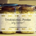 Traditional Foods: Why Bother?