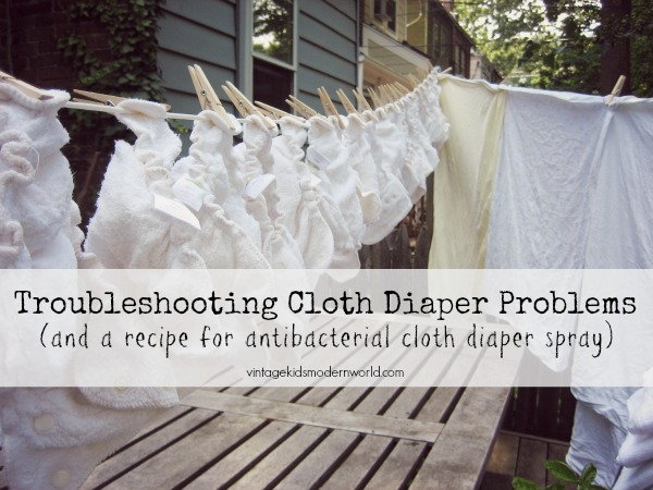Troubleshooting Cloth Diaper Problems (and a recipe for antibacterial cloth diaper spray) :: Vintage Kids | Modern World