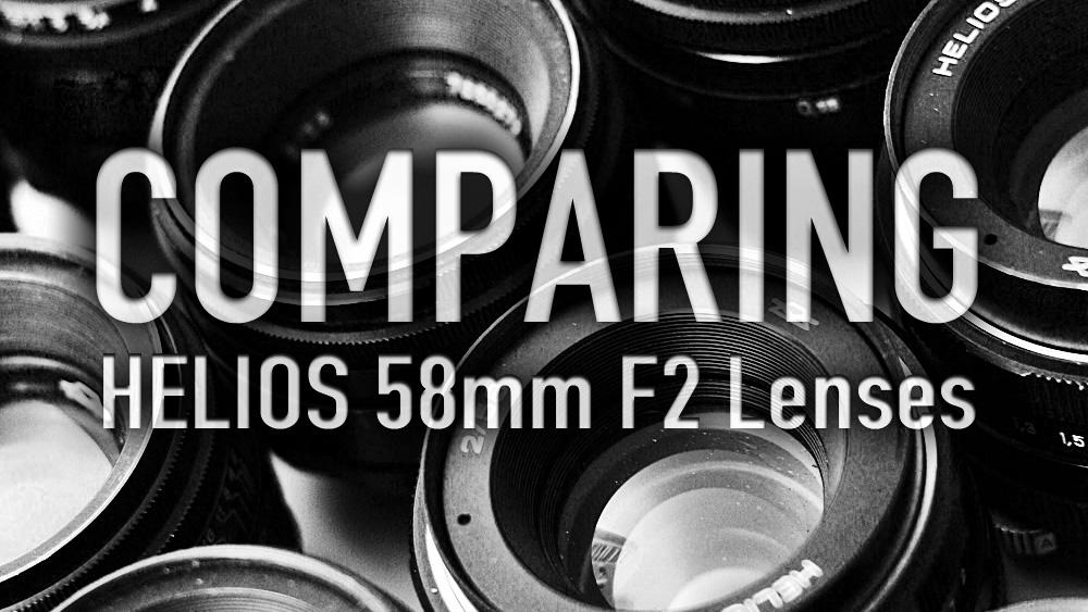 comparing-helios-58mm-lenses