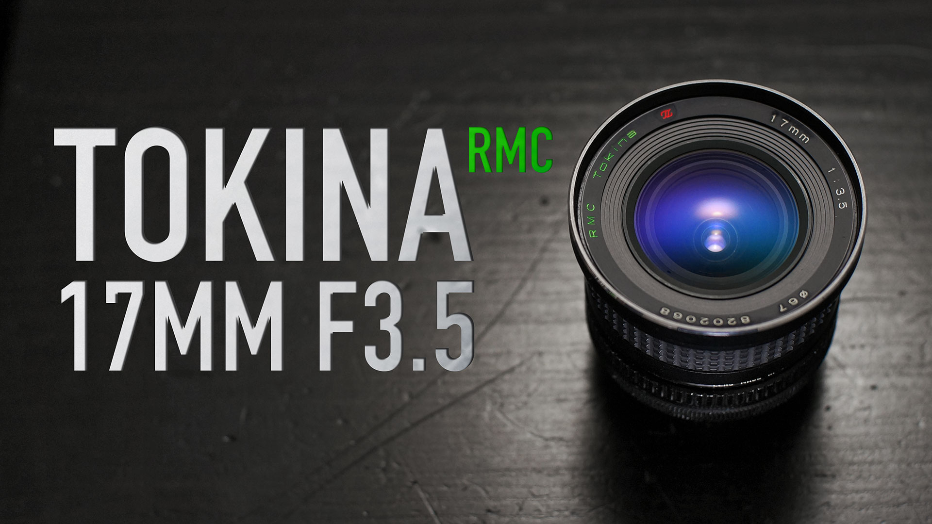 Tokina RMC 17mm F/3.5 Review + Test Footage