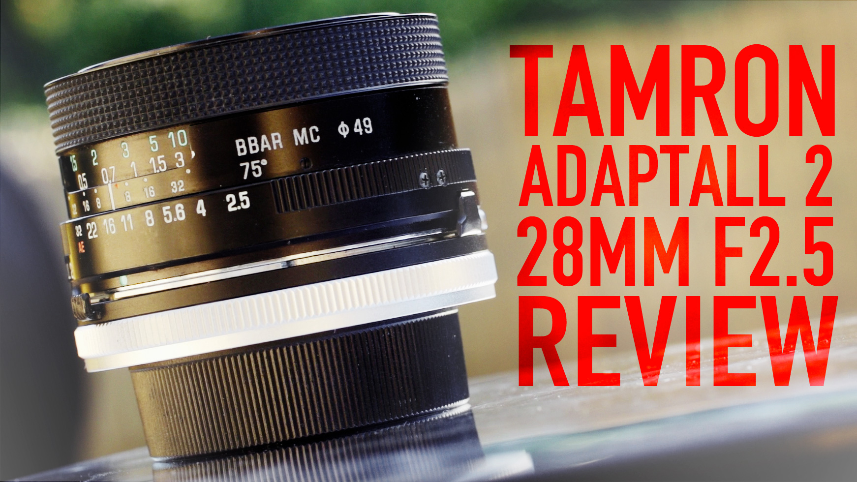 Tarmon Adaptall-2 28mm F2.5 REVIEW