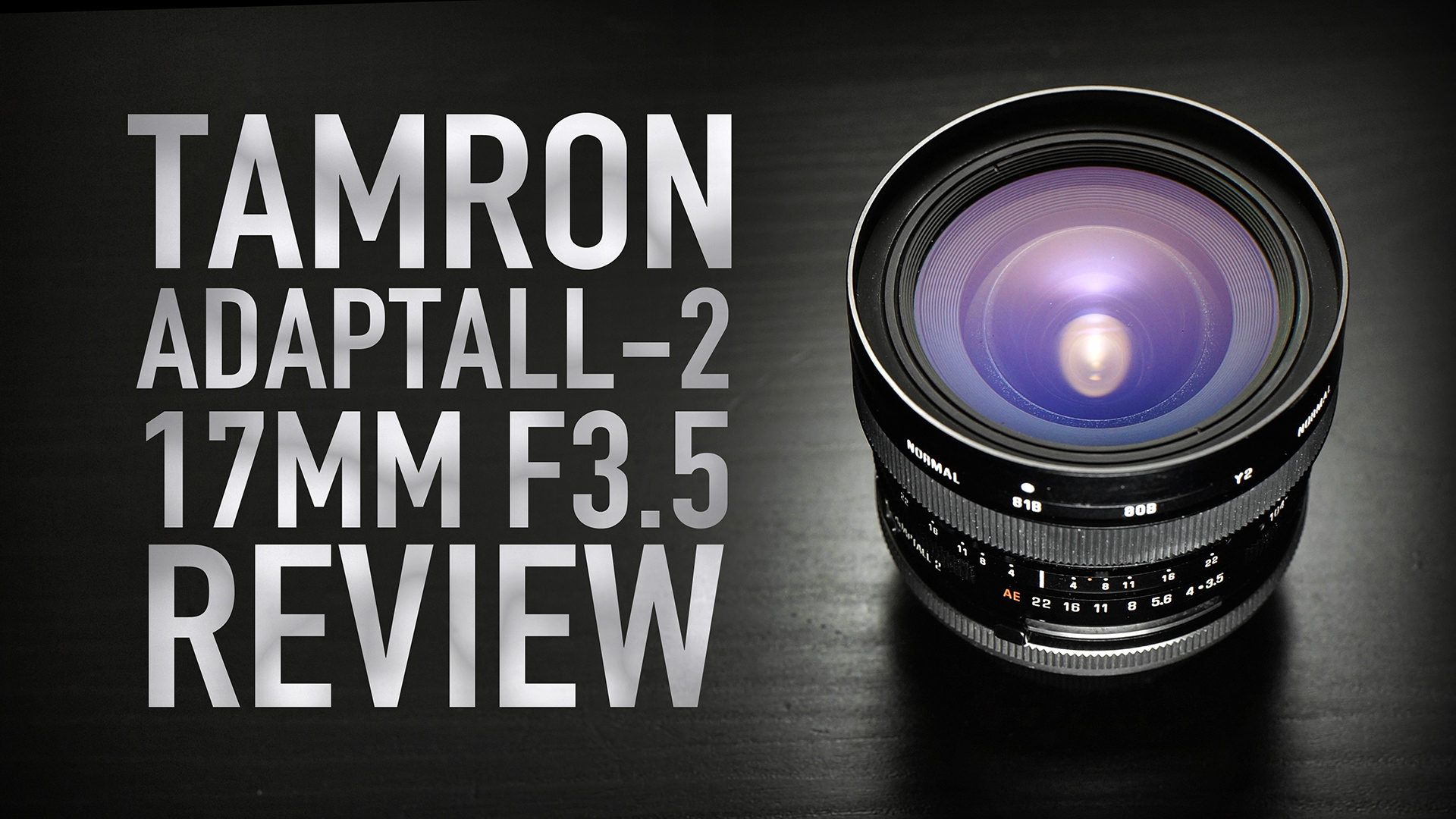 Tamron Adaptall-2 17mm F3.5 REVIEW
