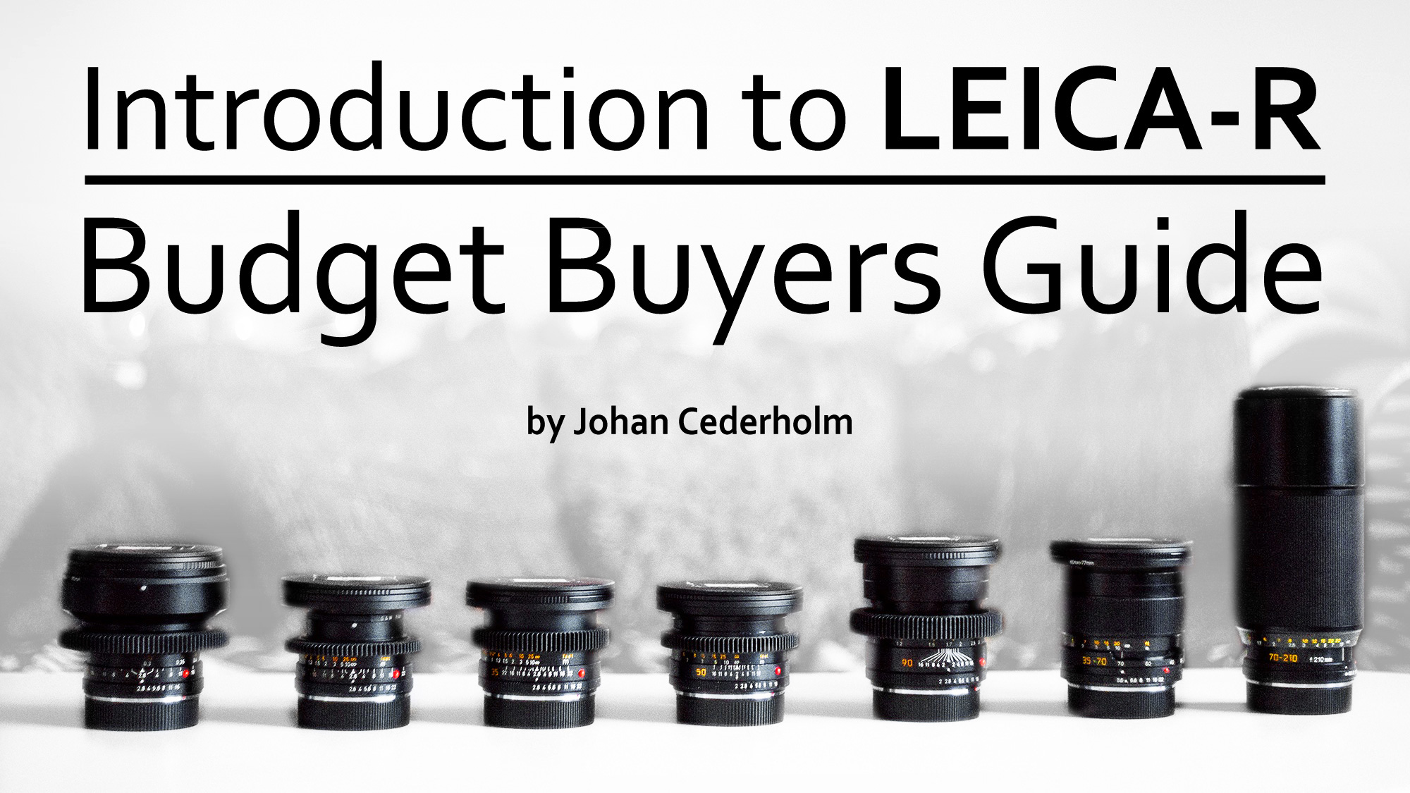 Introduction to LEICA-R lenses | Budget Buyer's Guide