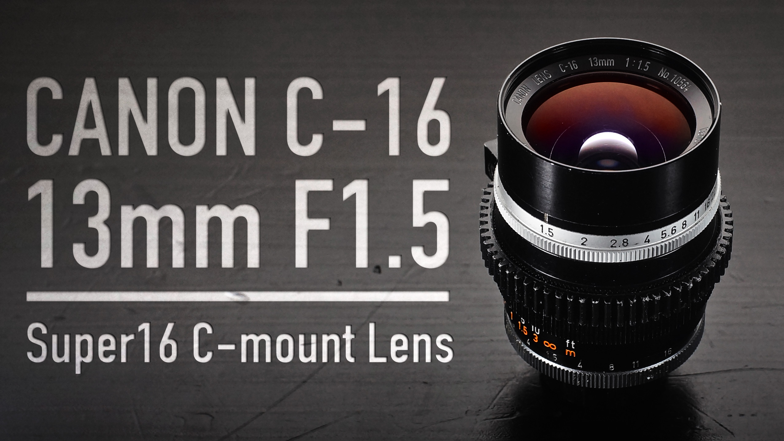 Canon 13mm F1.5 Lens for Super16 / BMPCC / Digital Bolex