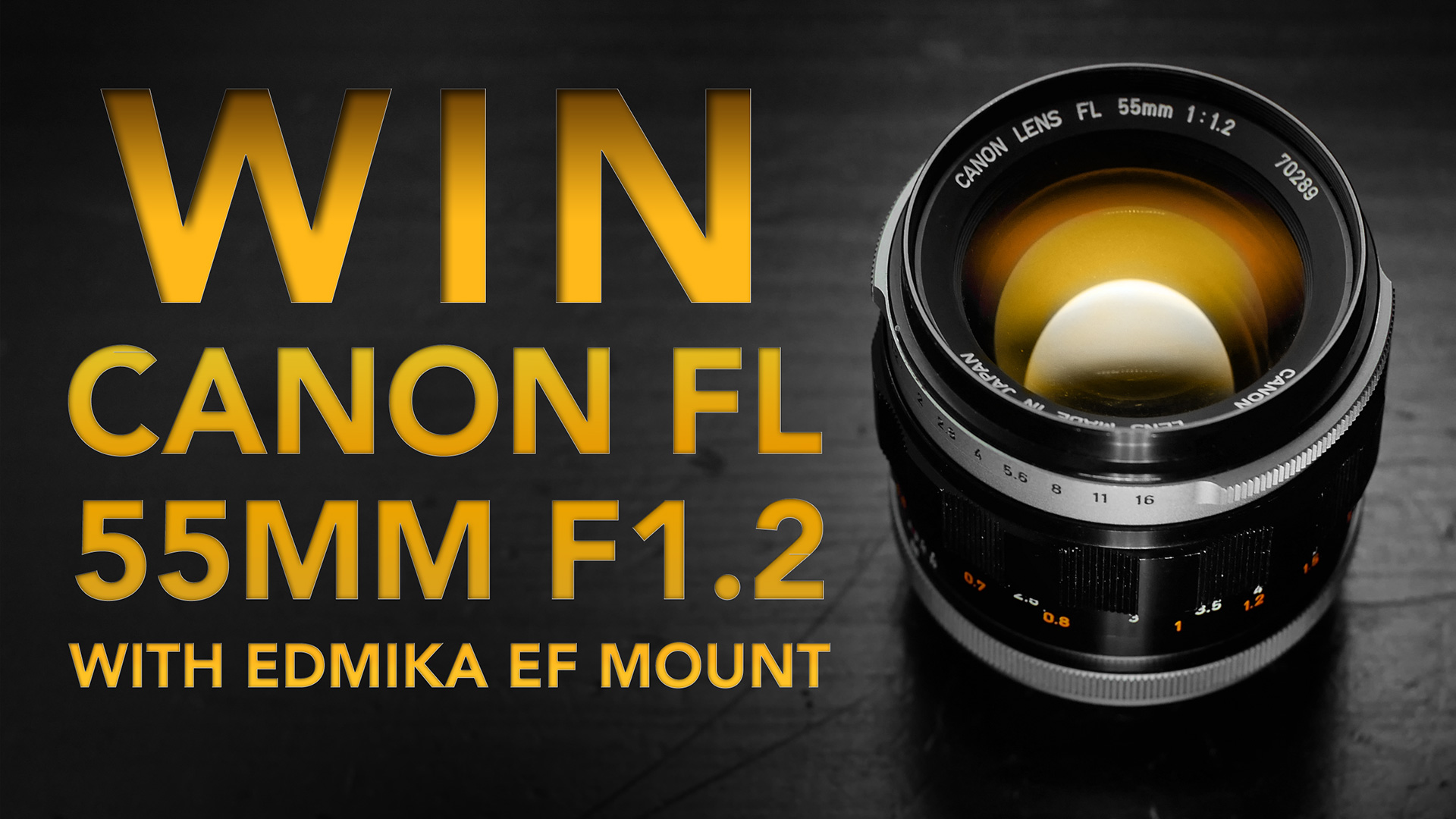 WIN CANON FL 55mm F1.2 LENS with EDMIKA EF MOUNT