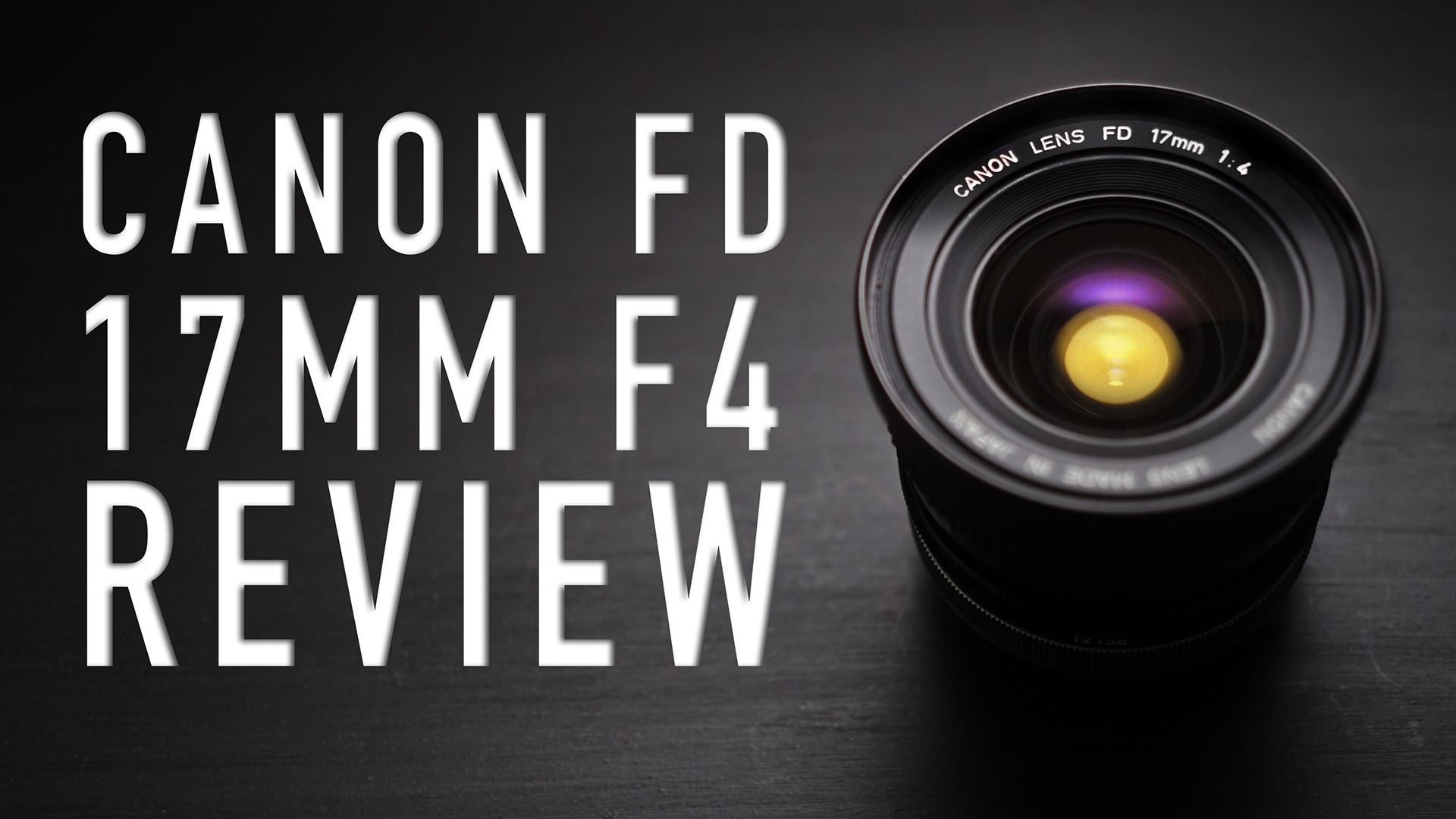 Canon FD 17mm F4 | REVIEW