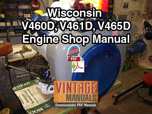 Wisconsin V460D, V461D, V465D Engine Shop Service Manual - VintageManuals