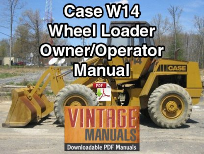 Case W14 Wheel Loader Owner Operator's Manual