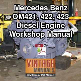 Mercedes Benz OM421, OM422, OM423 Engine Workshop Manual