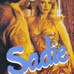 A.K.A The Insatiable Sadie the Whore