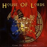 """17 Mars 2008 - House Of Lords sort l'album """"Come to My Kingdom"""""""