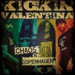 """Kickin Valentina - """"Chaos in Copenhagen"""" - 06 Décembre 2019 et Wildfest 2020."""