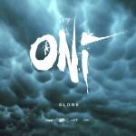 """ONI """"Alone"""" Single extrait du EP à venir en 2020."""
