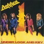 """22 Novembre 1985 - Dokken sort l'album """"Under Lock And Key"""""""