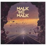 """Walk The Walk - Premier disque le 26 Février 2021 - Ecoutez """"Running From You"""""""