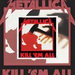👉 [Chronique] – Metallica – Kill' em All (1983) by Denis Labbé.