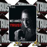 Vivi - Mes années Trust ! Un livre passion.