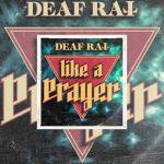 "Deaf Rat - Nouveau single ""Like A Prayer"""