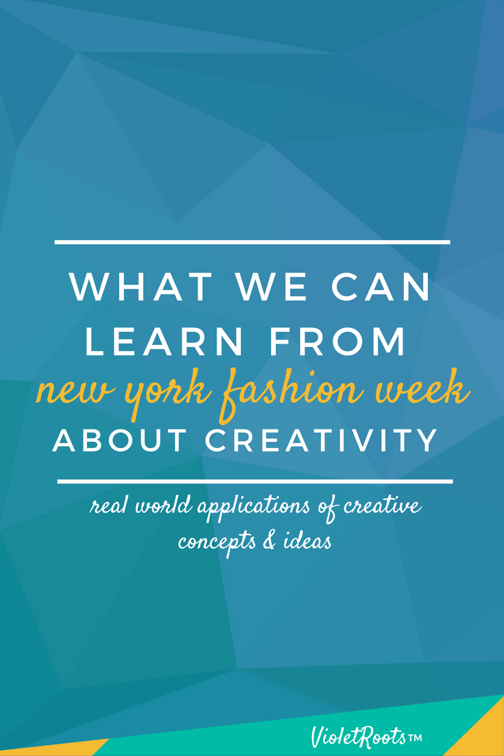 What NYFW Can Teach Us About Creativity - NYFW is creativity personified. See how the perspectives of different designers relate to your creative pursuits and draw inspiration from fashion week.
