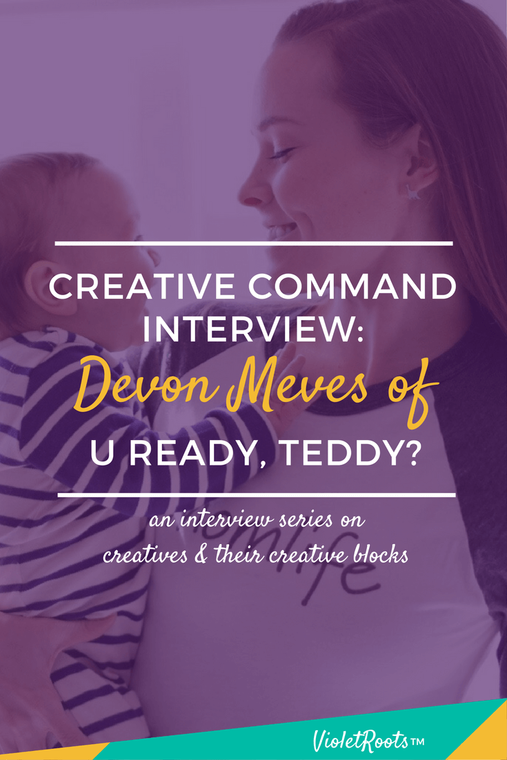 Creative Command: Devon Meves - Creative Command, featuring Kristen Jett, is an interview series that discusses the creative process, mental blocks, and inspiration strategies!