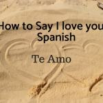 How to Say I love you in Spanish