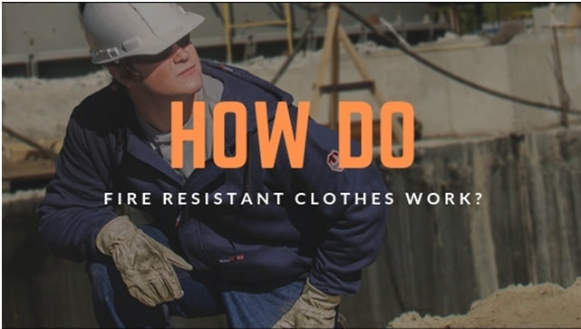 How do Fire Resistant clothes work?