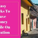Easy hacks to save money while on vacation