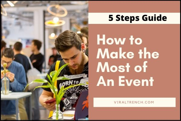How to Make the Most of An Event in 5 Steps