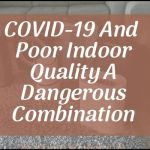 COVID-19 And Poor Indoor Quality A Dangerous Combination