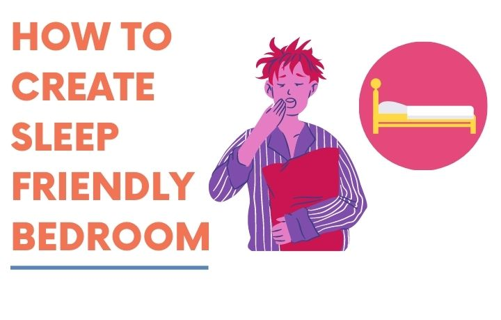how to create Sleep Friendly Bedroom