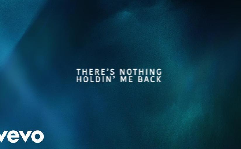 Shawn Mendes – There's Nothing Holdin' Me Back (Lyric Video)