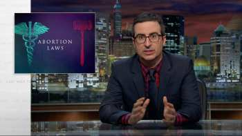 John Oliver Discusses Abortion