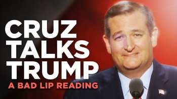 A Bad Lip Reading Of Ted Cruz