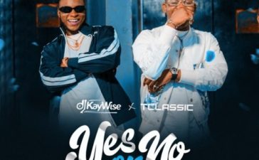 Dj kaywise yes or no ft t-classic