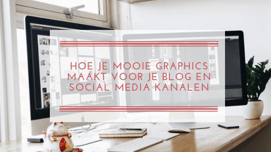 Hoe je mooie graphics maakt voor je blog en social media kanalen