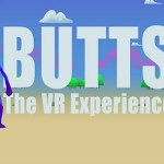 Butts: The VR Experience (Oculus Rift)
