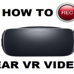 How To Capture Videos on Samsung Gear VR