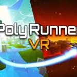 Poly Runner VR (Oculus Rift)