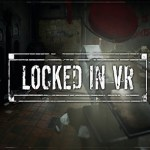 Locked In VR (Oculus Rift)