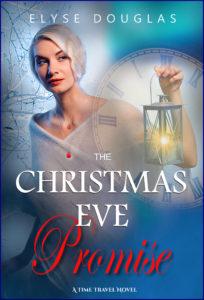 Christmas Eve Promise: Time Travel Novel by Elyse Douglas