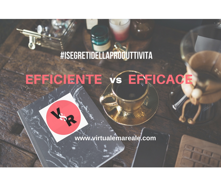Differenza tra essere efficiente o efficaci