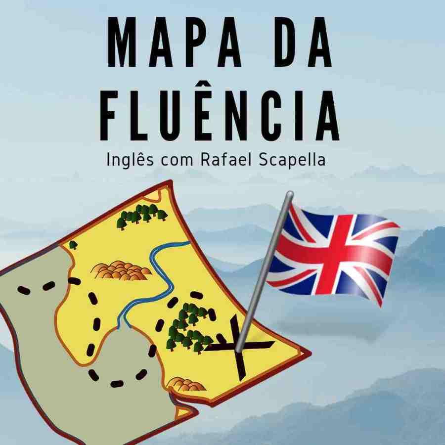 Curso de inglês Mapa da Fluência Rafael Scarpella