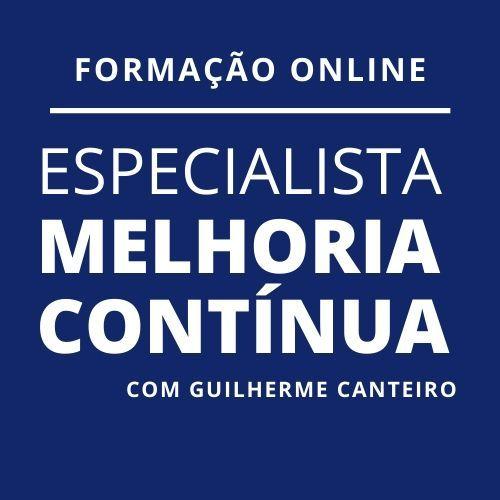 Formação Online de Especialista em Melhoria Contínua com Guilherme Canteiro
